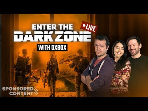The Division 2 Private Beta LIVE! Enter the Dark Zone with Outside Xbox (Sponsored Content)