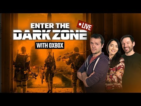 The Division 2 Open Beta LIVE! Enter the Dark Zone with Outside Xbox (Sponsored Content)