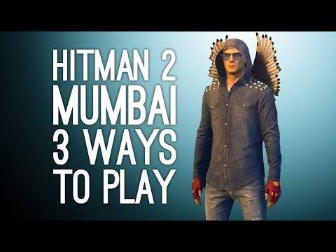 Hitman 2 Gameplay: Mumbai 3 Ways to Play! - CLOSE SHAVE! (Episode 2/2)