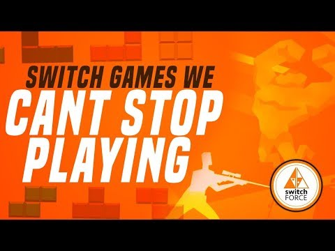 The 2019 Switch Games We're ADDICTED To Playing... RIGHT NOW!