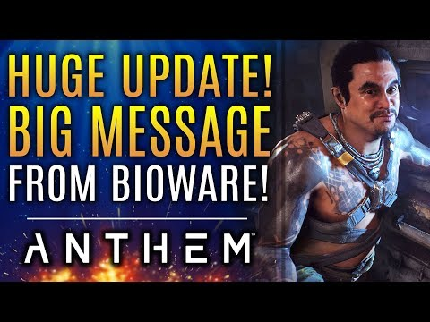 Anthem - HUGE UPDATE!  A Big Message From Bioware About The State of Anthem