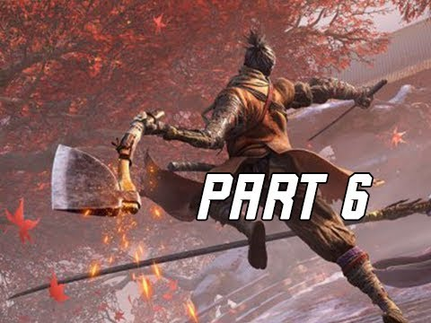 AXE & FIRE Prosthetic - SEKIRO SHADOWS DIE TWICE Walkthrough Part 6 (Let's Play Commentary)