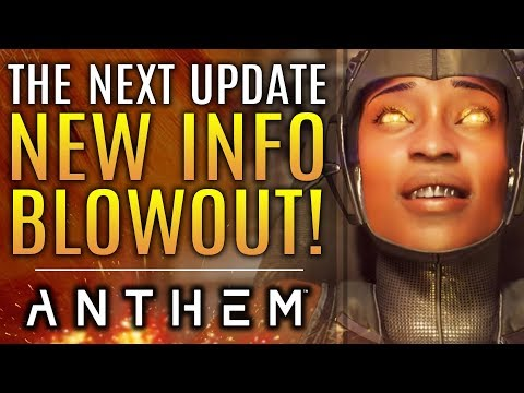 Anthem - ALL NEW!  Info Blowout About The Next Big Update!