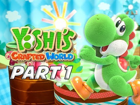 YOSHI'S CRAFTED WORLD Gameplay Walkthrough Part 1 - First World & Boss (Nintendo Switch)