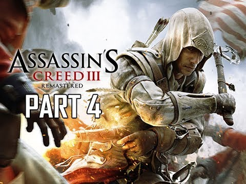 ASSASSIN'S CREED 3 REMASTERED Walkthrough Part 4 - CONNOR (AC3 100% Sync Let's Play )
