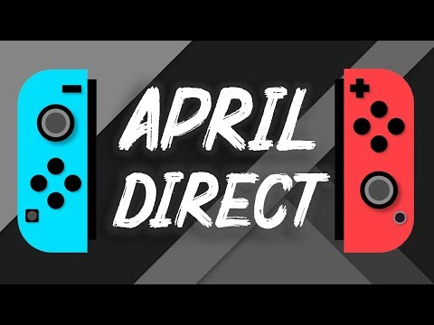 Is A REAL April Nintendo Direct Actually Happening?!