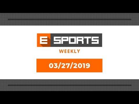 Esports Weekly 03/27/19