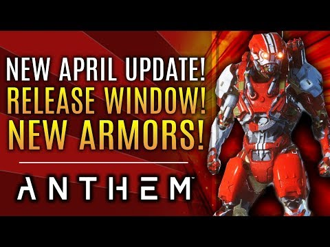 Anthem - New April Update!  Release Date Window! New Armors Added!