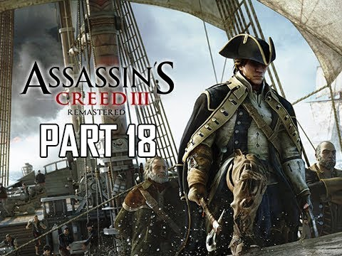 ASSASSIN'S CREED 3 REMASTERED Walkthrough Part 18 - Captain Kenway (AC3 100% Sync Let's Play )
