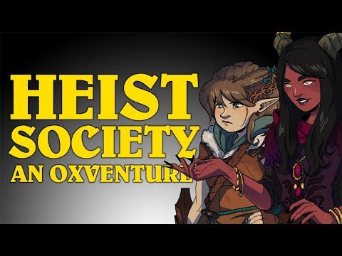 Dungeons & Dragons Live: HEIST SOCIETY! An Oxventure