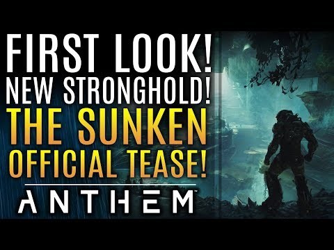 Anthem - FIRST LOOK! Sunken Stronghold Teaser! Official Reveal Announced! First Reactions!