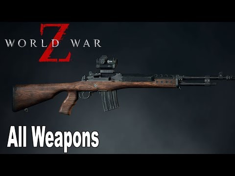 World War Z - All Weapons and Customization Preview [HD 1080P]