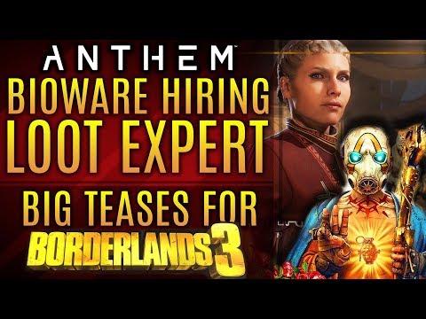 Anthem - Bioware is Hiring New Loot Expert! Borderlands 3 Gameplay Event Teases!