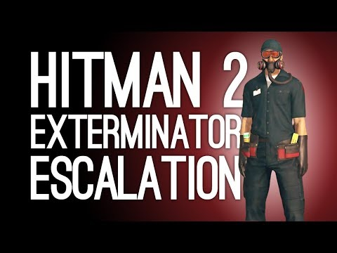 Hitman 2 Escalation The Nolan Disinfection: EXTERMINATOR ESCALATION (Let's Play Hitman 2)