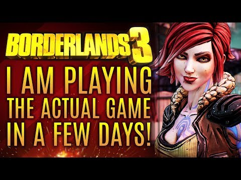 I Am Playing Borderlands 3 Early In A Few Days...Thanks To YOU!  New Borderlands 3 Gameplay SOON!