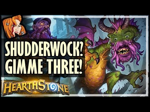 SHUDDERWOCK? I'LL TAKE THREE! - Rise of Shadows Hearthstone