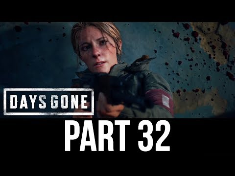 DAYS GONE Part 32 Gameplay Walkthrough - I TRIED TO HIT THAT ONCE (Full Game)
