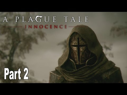A Plague Tale: Innocence - Walkthrough Part 2 No Commentary [HD 1080P]