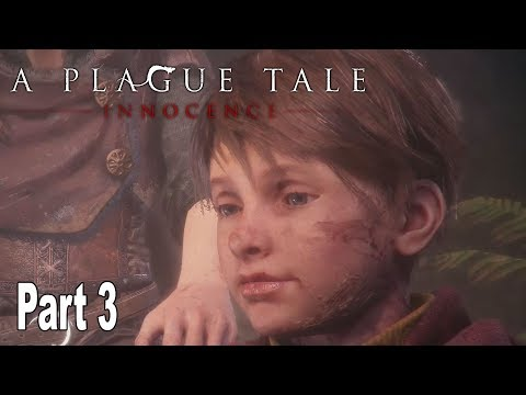 A Plague Tale: Innocence - Walkthrough Part 3 No Commentary [HD 1080P]