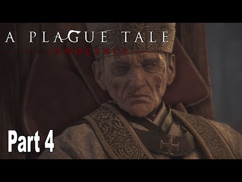 A Plague Tale: Innocence - Walkthrough Part 4 No Commentary [HD 1080P]