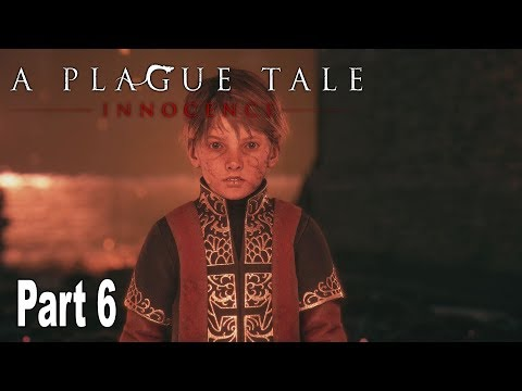 A Plague Tale: Innocence - Walkthrough Part 6 No Commentary [HD 1080P]