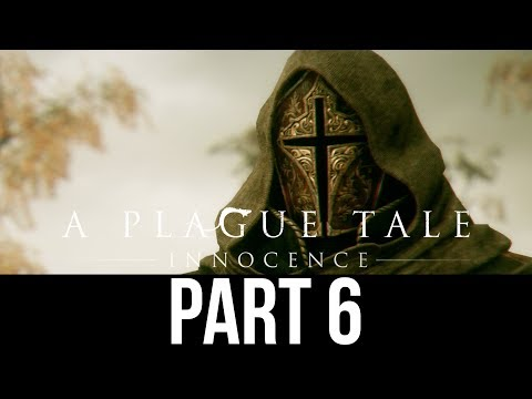 A PLAGUE TALE INNOCENCE Gameplay Walkthrough Part 6 - ESCAPE (Full Game)