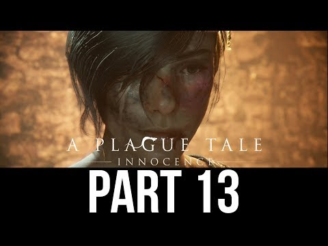 A PLAGUE TALE INNOCENCE Gameplay Walkthrough Part 13 - MOMMY (Full Game)