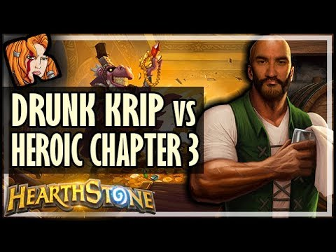 DRUNK KRIPP vs HEROIC DALARAN HEIST (Chapter 3) - Rise of Shadows Hearthstone