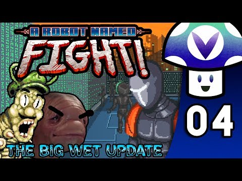 [Vinesauce] Vinny - A Robot Named Fight!: The Big Wet Update (PART 4)