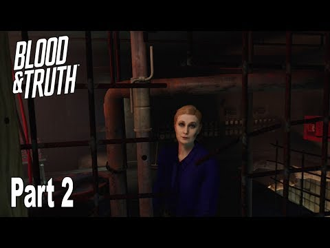 Blood & Truth - Walkthrough Part 2 No Commentary [HD 1080P]