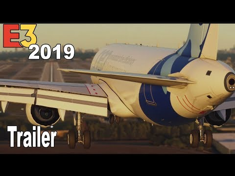 Microsoft Flight Simulator - E3 2019 Trailer [HD 1080P]