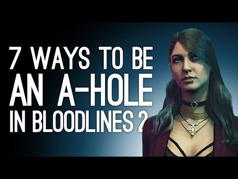 Bloodlines 2: 7 Ways to Be an A-hole in Vampire the Masquerade Bloodlines 2