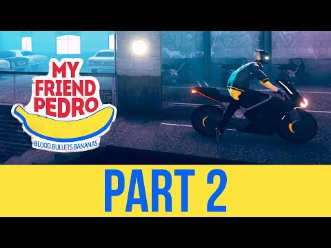 MY FRIEND PEDRO Gameplay Walkthrough Part 2 - MOTORCYCLE SHOOTOUT