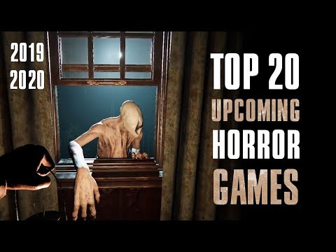 Top 20 Upcoming New Horror Games   2019 & 2020