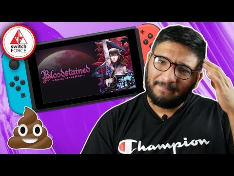 How Did This Happen?! Bloodstained Is TERRIBLE On Switch!