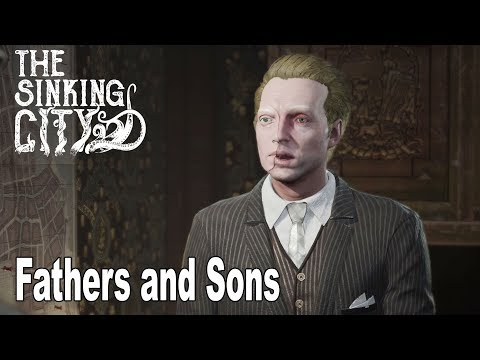 The Sinking City - Walkthrough Part 4 Fathers and Sons [HD 1080P]