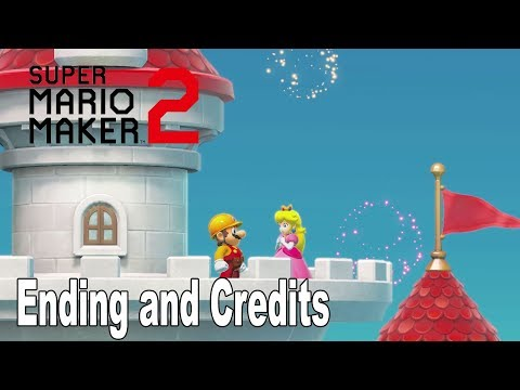 Super Mario Maker 2 - Ending and Credits [HD 1080P]
