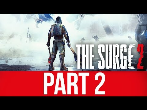 THE SURGE 2 Gameplay Walkthrough Part 2 - BREAKING THE GAME