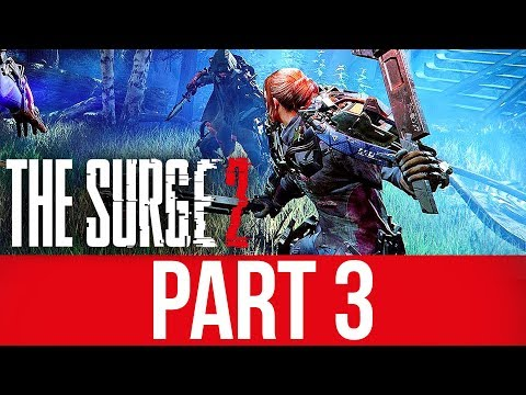 THE SURGE 2 Gameplay Walkthrough Part 3 - THE GAME BROKE ON ME TWICE