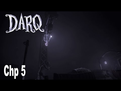 DARQ - Chapter 5 Walkthrough No Commentary [HD 1080P]