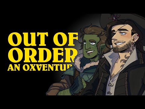 Dungeons & Dragons: OUT OF ORDER! An Oxventure (Episode 2 of 3)