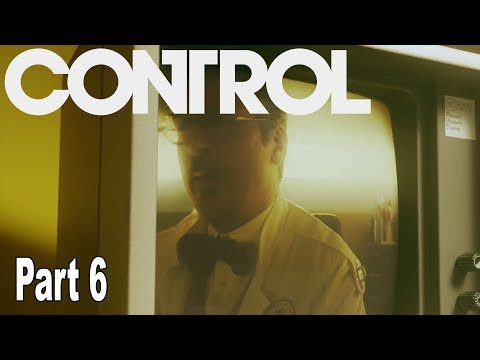 Control - Walkthrough Part 6 No Commentary [HD 1080P]