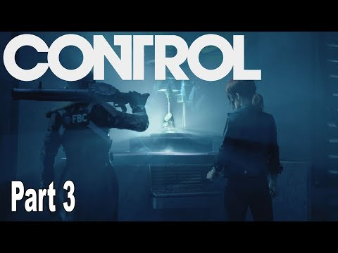 Control - Walkthrough Part 3 No Commentary [HD 1080P]