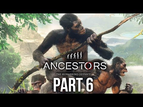 ANCESTORS THE HUMANKIND ODYSSEY Gameplay Walkthrough Part 6 - APES TOGETHER STRONG & EVOLUTION LEAP