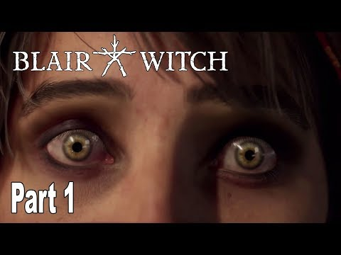 Blair Witch - Walkthrough Part 1 No Commentary [HD 1080P]