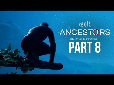 ANCESTORS THE HUMANKIND ODYSSEY Gameplay Walkthrough Part 8 - SERIOUS EXPLORING