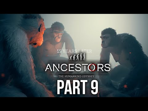 ANCESTORS THE HUMANKIND ODYSSEY Gameplay Walkthrough Part 9 - GENERATION LEAPS