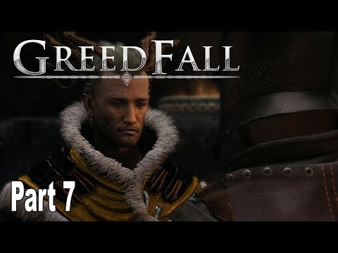 GreedFall - Gameplay Walkthrough Part 7 No Commentary [HD 1080P]