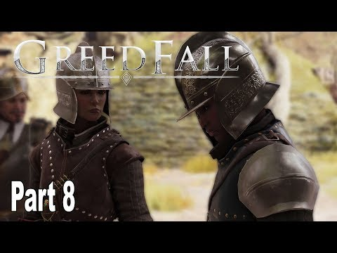 GreedFall - Gameplay Walkthrough Part 8 No Commentary [HD 1080P]