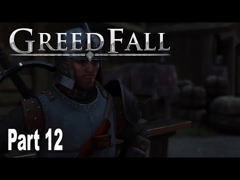 GreedFall - Gameplay Walkthrough Part 12 No Commentary [HD 1080P]